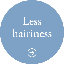 Less hairiness